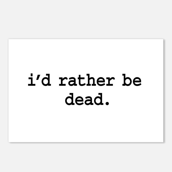 i'd rather be dead. Postcards (Package of 8)