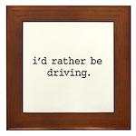 i'd rather be driving. Framed Tile