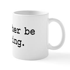 i'd rather be driving. Mug