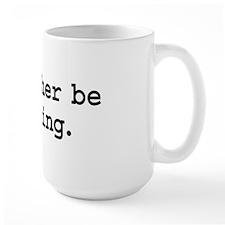 i'd rather be farting. Large Mug