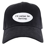 i'd rather be farting. Black Cap