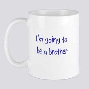 Going to be a Brother Mug