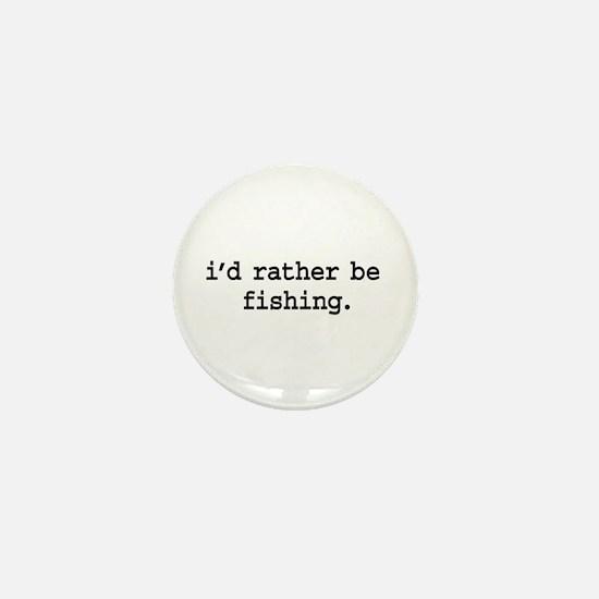 i'd rather be fishing. Mini Button