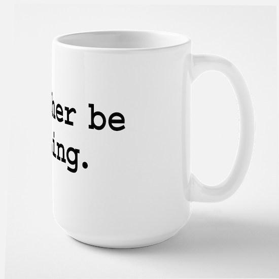 i'd rather be fishing. Large Mug