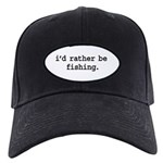 i'd rather be fishing. Black Cap