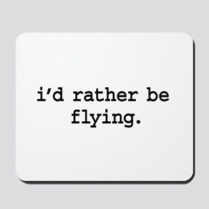 i'd rather be flying. Mousepad