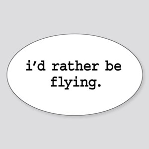 i'd rather be flying. Oval Sticker
