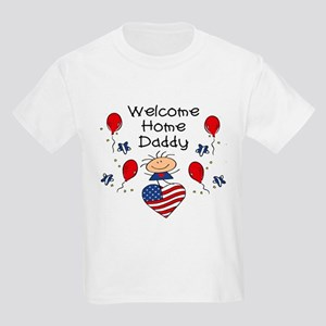 Welcome Home Daddy - Girl Kids Light T-Shirt