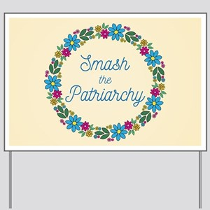 Smash the Patriarchy Yard Sign