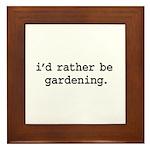 i'd rather be gardening. Framed Tile