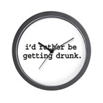 i'd rather be getting drunk. Wall Clock