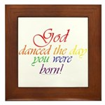 God Danced Framed Tile