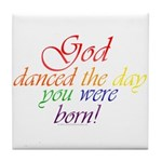 God Danced Tile Coaster
