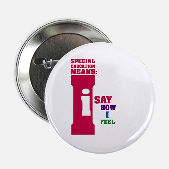 "Special Education Means: Feeling 2.25"" Button"