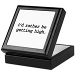 i'd rather be getting high. Keepsake Box