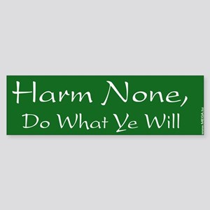 Harm None, Do What Ye Will - Bumper Sticker