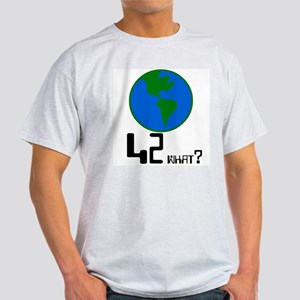 42 what? world -  Ash Grey T-Shirt