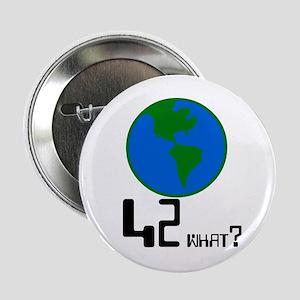 42 what? world - Button