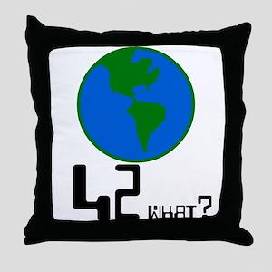 42 what? world -  Throw Pillow