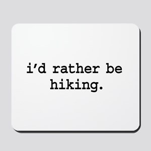 i'd rather be hiking. Mousepad