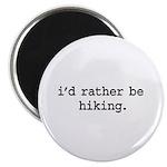 i'd rather be hiking. Magnet