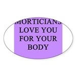 mortician gifts t-shirts Oval Sticker