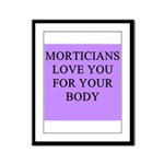 mortician gifts t-shirts Framed Panel Print