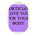 mortician gifts t-shirts Oval Ornament