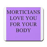 mortician gifts t-shirts Mousepad