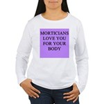 mortician gifts t-shirts Women's Long Sleeve T-Shi