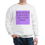 mortician gifts t-shirts Sweatshirt