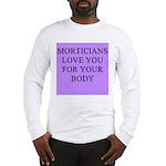 mortician gifts t-shirts Long Sleeve T-Shirt