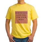 mortician gifts t-shirts Yellow T-Shirt
