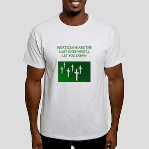 mortician gifts t-shirts Light T-Shirt