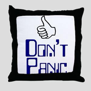 Don't Panic -  Throw Pillow