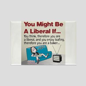 Liberals enjoy loafing Rectangle Magnet