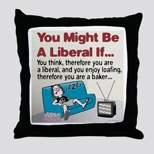 Liberals enjoy loafing Throw Pillow