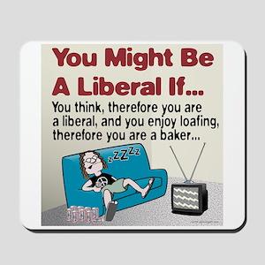 Liberals enjoy loafing Mousepad
