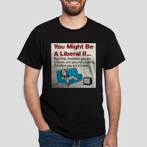 Liberals enjoy loafing Dark T-Shirt