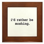 i'd rather be moshing. Framed Tile