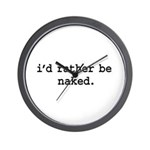 i'd rather be naked. Wall Clock