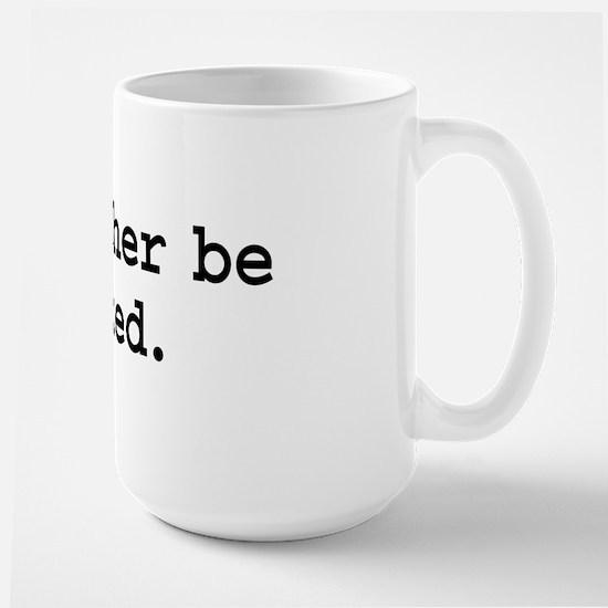 i'd rather be naked. Large Mug