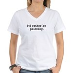 i'd rather be painting. Women's V-Neck T-Shirt