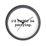 i'd rather be partying. Wall Clock