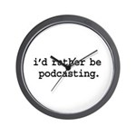 i'd rather be podcasting. Wall Clock