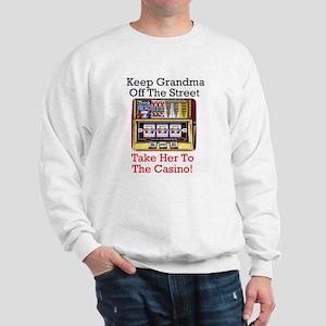 Keep Grandma off the Street Casino Slot Sweatshirt