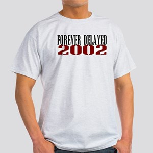 FOREVER DELAYED 2002 Light T-Shirt