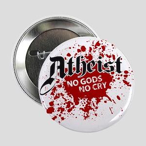 """Atheist - no god no cry 2.25"""" Button"""