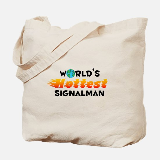 World's Hottest Signa.. (C) Tote Bag