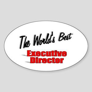 """ The World's Best Executive Director"" Sticker (Ov"